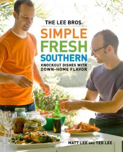 Simple Fresh Southern by Ted Lee '93