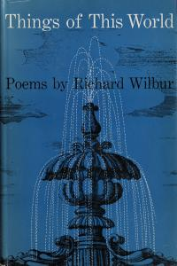 Richard Wilbur. Things of This World.