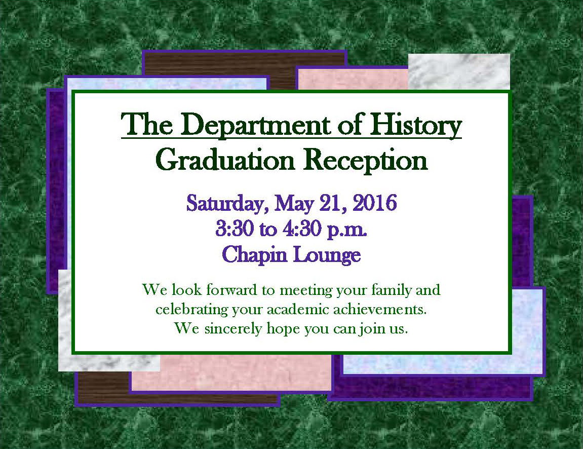 History's Graduation Reception: Saturday, May 21, 3:30 p.m., Chapin Lounge to Bertucci's