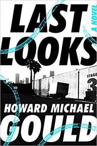 Last Looks by Howard Michael Gould; studio lot