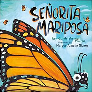 Seniorita Mariposa by Ben Gundersheimer; Butterfly