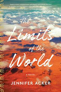 Limits of the World: A Novel by Jennifer Acker