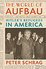 The World of Aufbau: Hitler's Refugees in America by Peter Schrag; Albert Einstein and others taking the oath of citizenship in America
