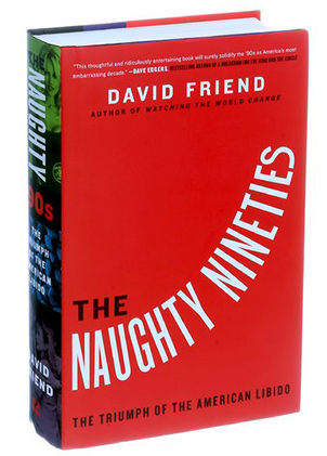 Book cover of The Naughty Nineties, by David Friend '77