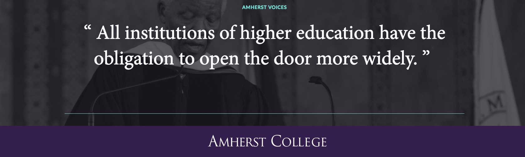 """All institutions of higher education have the obligation to open the door more widely."" Nelson Mandela"