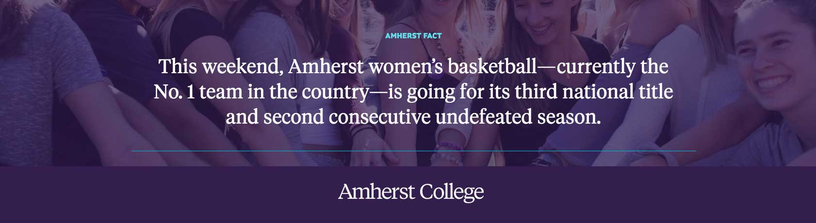 This weekend, Amherst women's basketball--currently the No. 1 team in the country--is going for its third nation