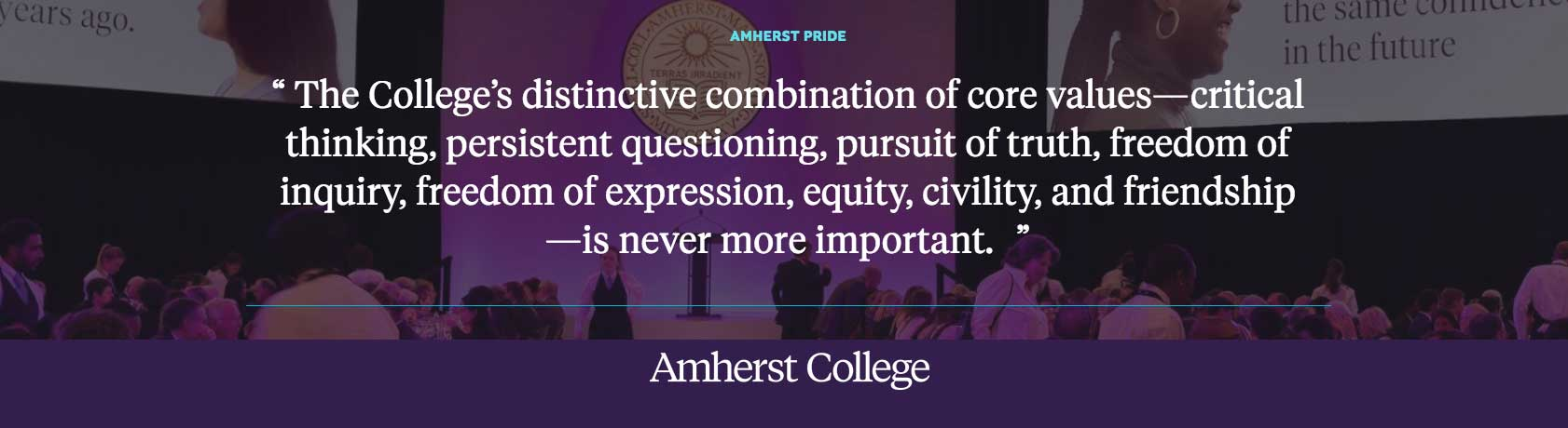 "Quote from President Biddy Martin: ""The College's distinctive combination of core values is never more important."""