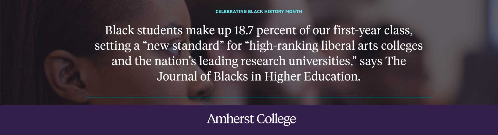 Black History Month Fact: Black students make up 18.7 percent of our first-year class.
