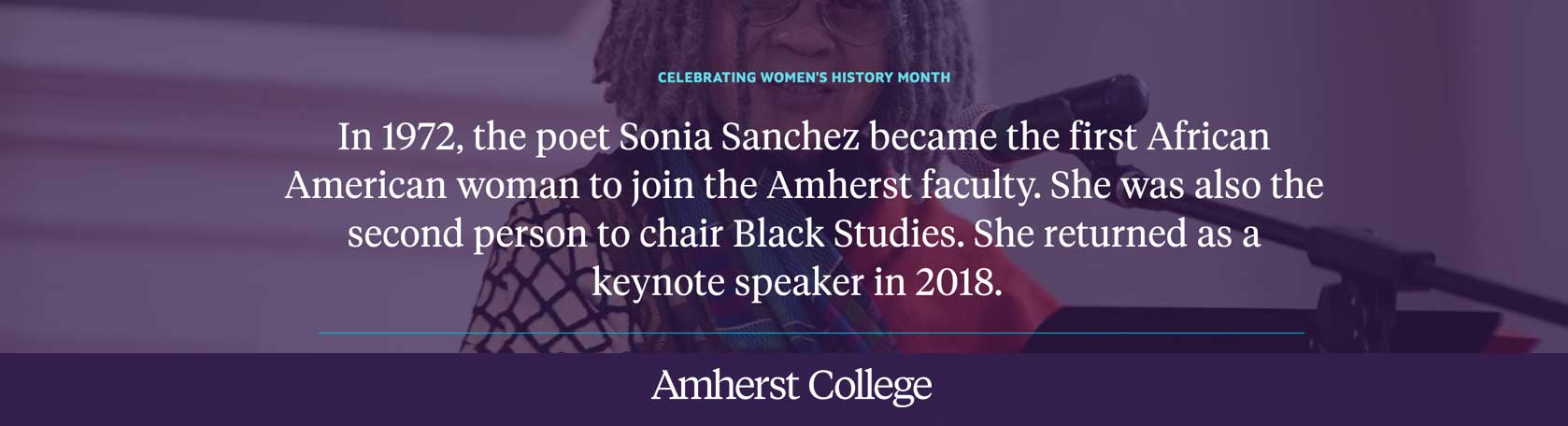 In 1972, Sonia Sanchez became the first African American woman to join the Amherst faculty
