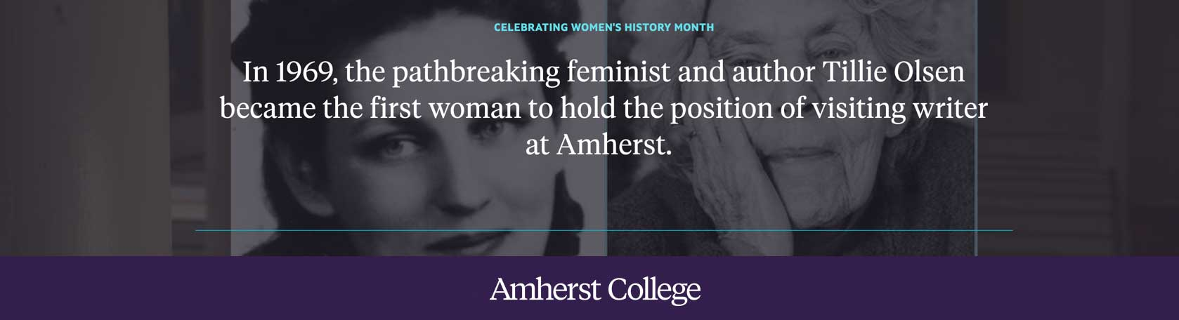 in 1969 Tillie Olsen became the first woman to hold the position of visiting writer at Amehrst