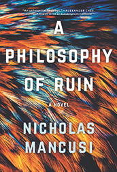 The book cover for A Philosophy of Ruin by Nicholas Mancusi