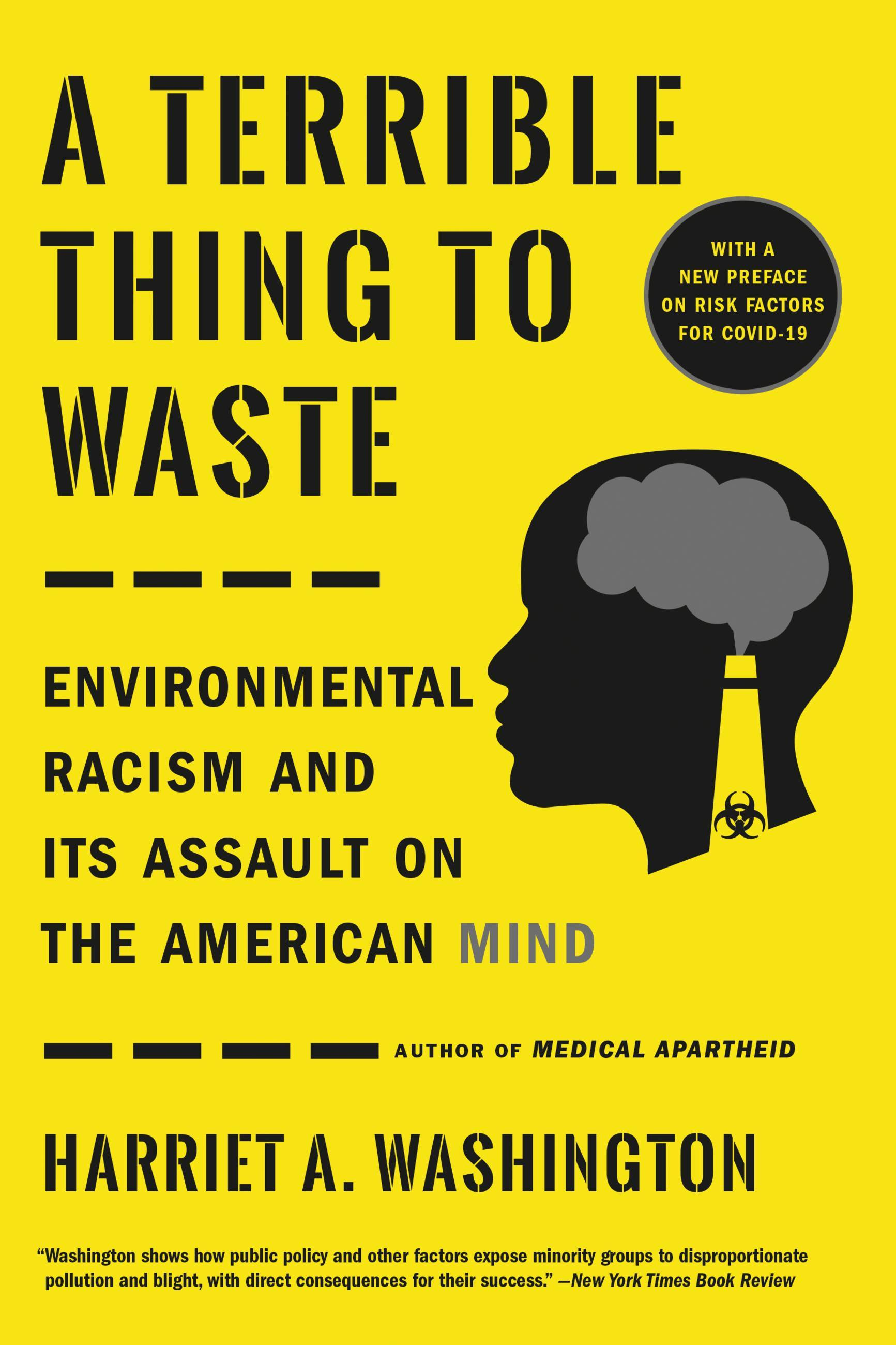 Harriet Washington - A Terrible Thing to Waste: Environmental Racism and its Assault on the American Mind