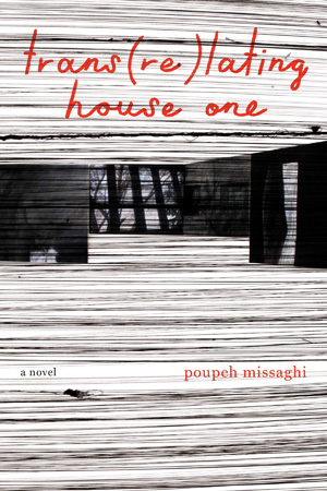 Translating House One by Poupeh Missaghi