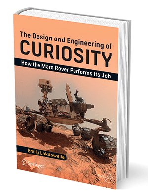 "Book cover of ""The Design and Engineering of Curiosity: How the Mars Rover Performs Its Job"""