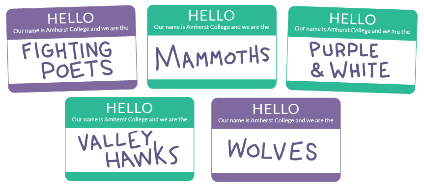 Five name tags saying Hello, our name is Amherst College and we are the: Fighting Poets, Mammoths, Purple and White, Valley Hawk
