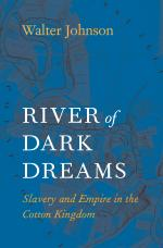 River of Dark Dreams: Slavery and Empire in the Cotton Kingdom cover