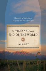 The Vineyard at the End of the World: Maverick Winemakers and the Rebirth of Malbec cover