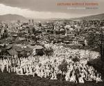 Pictures Without Borders: Bosnia Revisited. Photographs and Essays cover