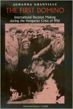The First Domino: International Decision Making in the 1956 Hungarian Crisis cover