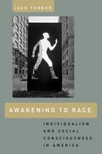 Awakening to Race: Individualism and Social Consciousness in America cover