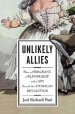 Unlikely Allies: How a Merchant, a Playwright, and a Spy Saved the American Revolution cover