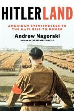 Hitlerland: American Eyewitnesses to the Nazi Rise to Power  cover