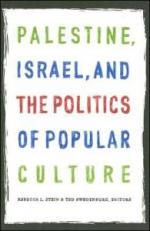 Palestine, Israel, and the Politics of Popular Culture cover