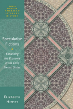 Speculative Fictions: Explaining the Economy in the Early United States cover