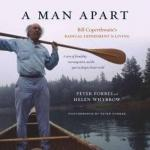 A Man Apart: Bill Coperthwaite's Radical Experiment in Living cover