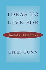Ideas to Live For: Toward a Global Ethics (Studies in Religion and Culture) cover