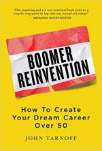 Boomer Reinvention: How to Create Your Dream Career Over 50 cover