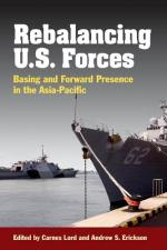 Rebalancing U.S. Forces: Basing and Forward Presence in the Asia-Pacific cover