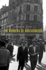 The Burdens of Brotherhood: Jews and Muslims from North Africa to France cover