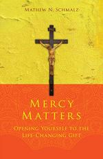 Mercy Matters: Opening Yourself to the Life-Changing Gift cover
