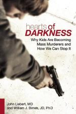 Hearts of Darkness: Why Kids Are Becoming Mass Murders and How We Can Stop It cover