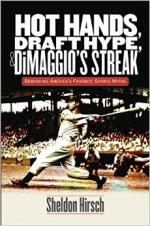 Hot Hands, Draft Hype, and DiMaggio's Streak: Debunking America's Favorite Sports Myths cover