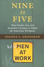 Nine to Five: How Gender, Sex, and Sexuality Continue to Define the American Workplace cover