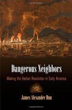 Dangerous Neighbors: Making the Haitian Revolution in Early America cover