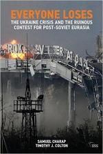 Everyone Loses: The Ukraine Crisis and the Ruinous Contest for Post-Soviet Eurasia cover