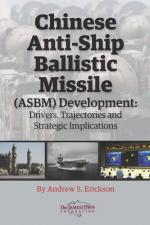 Chinese Anti-Ship Ballistic Missile (ASBM) Development: Drivers, Trajectories, and Strategic Implications cover