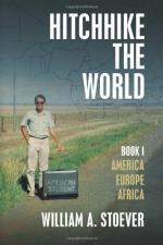 Hitchhike the World: Book I: America, Europe, Africa cover