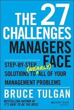 The 27 Challenges Managers Face: Step-by-Step Solutions to (Nearly) All of Your Management Problems cover