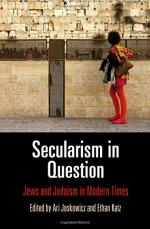 Secularism in Question: Jews and Judaism in Modern Times (Jewish Culture and Contexts)  cover