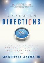 Changing Directions: Navigating The Path To Optimal Health And Balanced Living cover