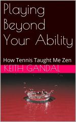 Playing Beyond Your Ability: How Tennis Taught Me Zen cover