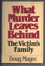 What Murder Leaves Behind : The Victim's Family cover