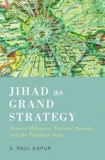 Jihad as Grand Strategy: Islamist Militancy, National Security, and the Pakistani State cover