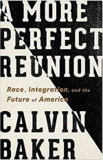 A More Perfect Reunion: Race, Integration, and the Future of America cover