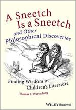 A Sneetch is a Sneetch and Other Philosophical Discoveries: Finding Wisdom in Children's Literature cover