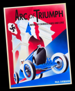 Arc of Triumph: A novel of courage, cars and love cover